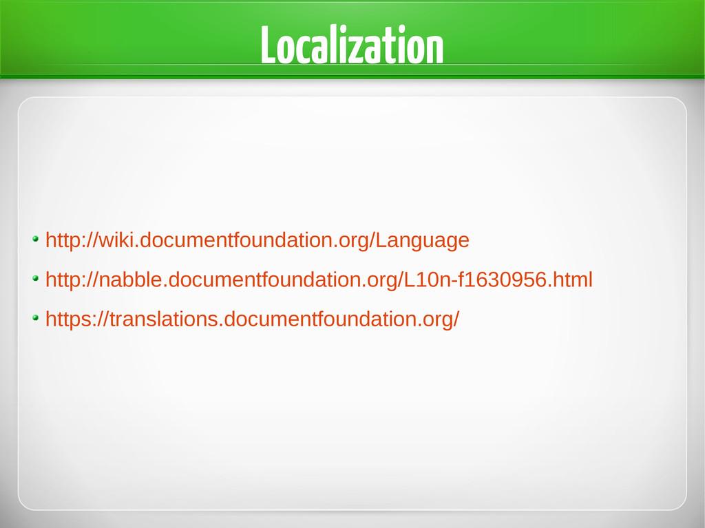 Localization http://wiki.documentfoundation.org...
