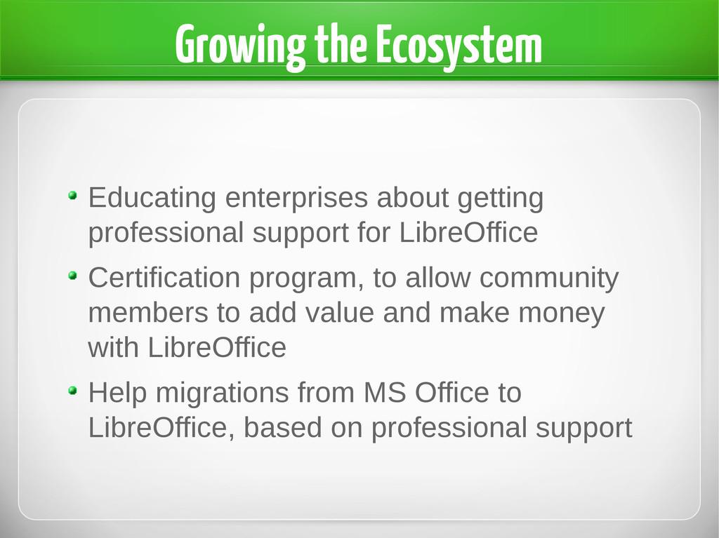 Growing the Ecosystem Educating enterprises abo...