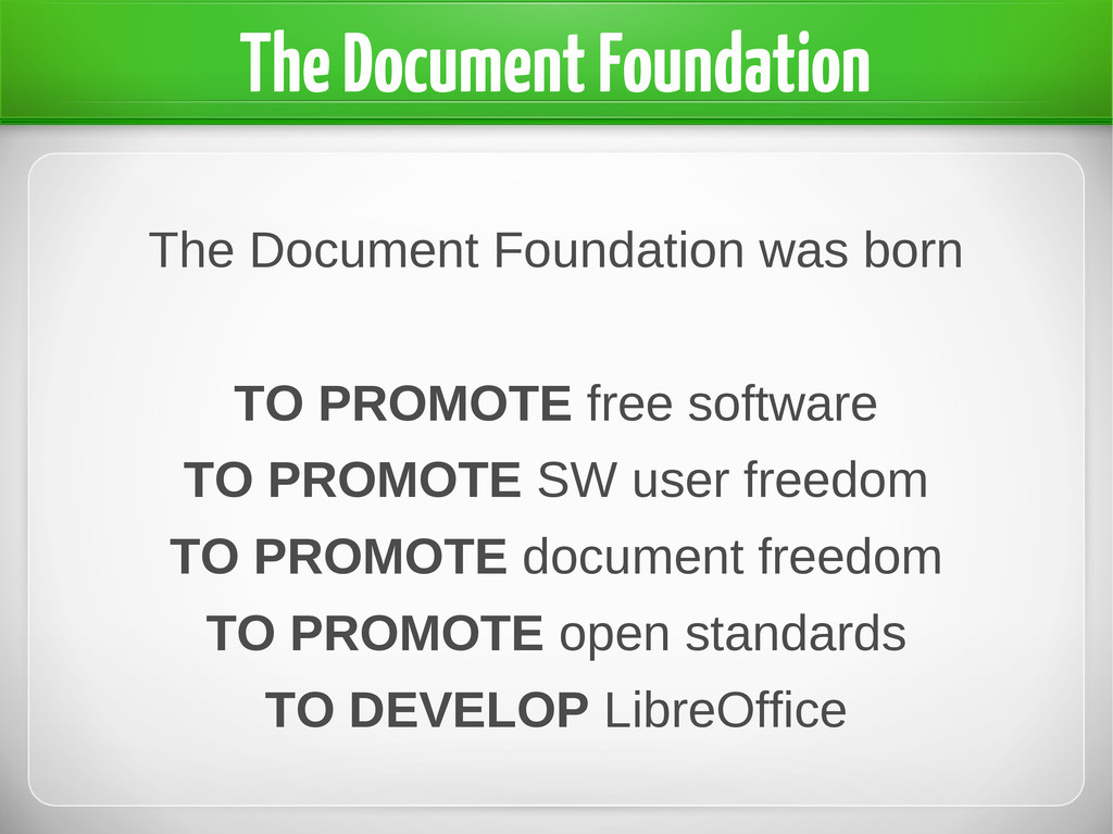 The Document Foundation was born TO PROMOTE fre...