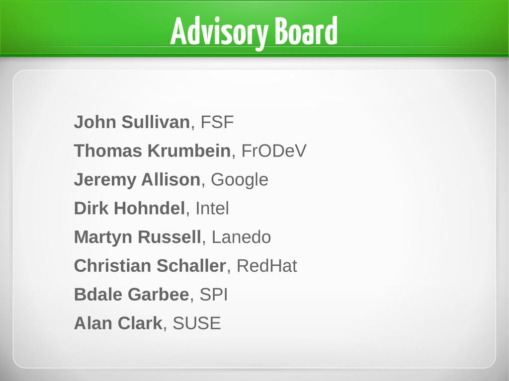 Advisory Board John Sullivan, FSF Thomas Krumbe...