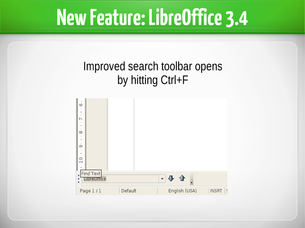 New Feature: LibreOffice 3.4 Improved search to...