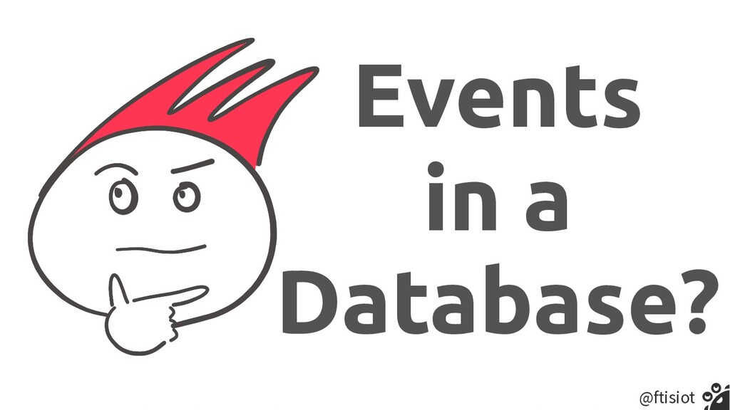@ftisiot Events   in a Database?