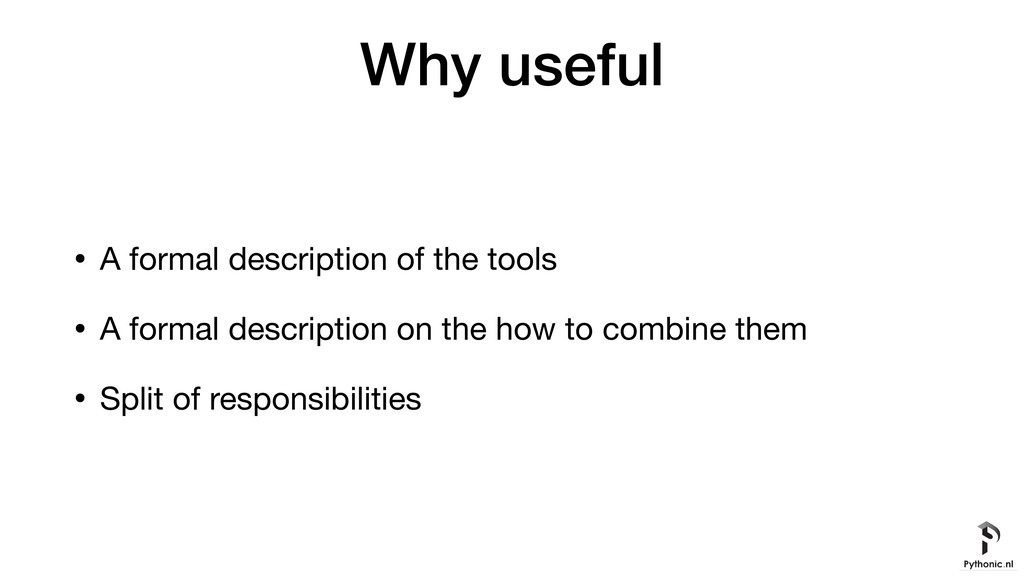 Why useful • A formal description of the tools ...