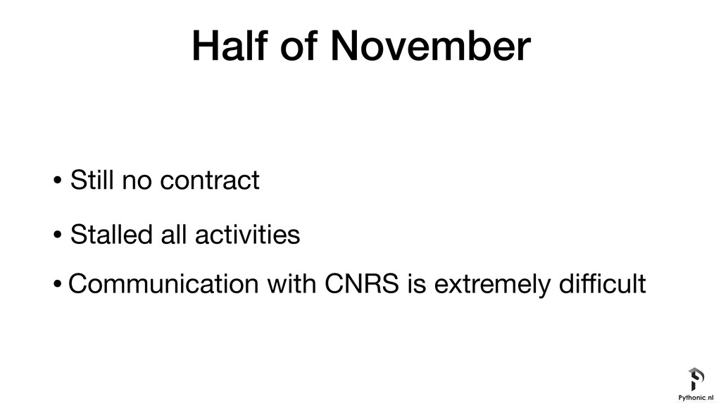 Half of November • Still no contract  • Stalled...