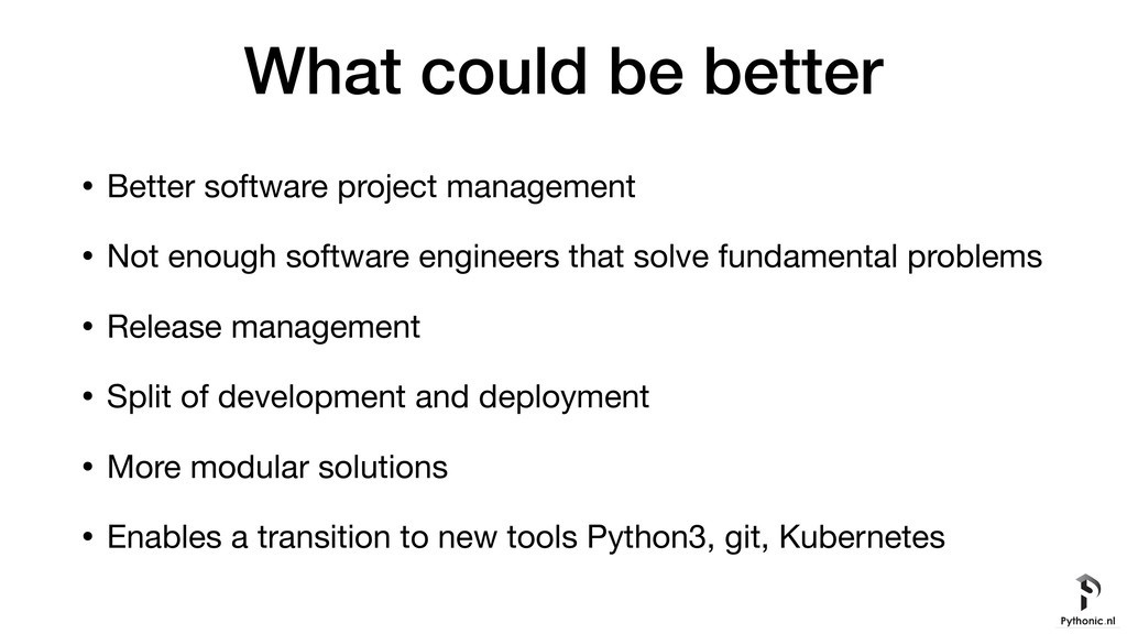 What could be better • Better software project ...