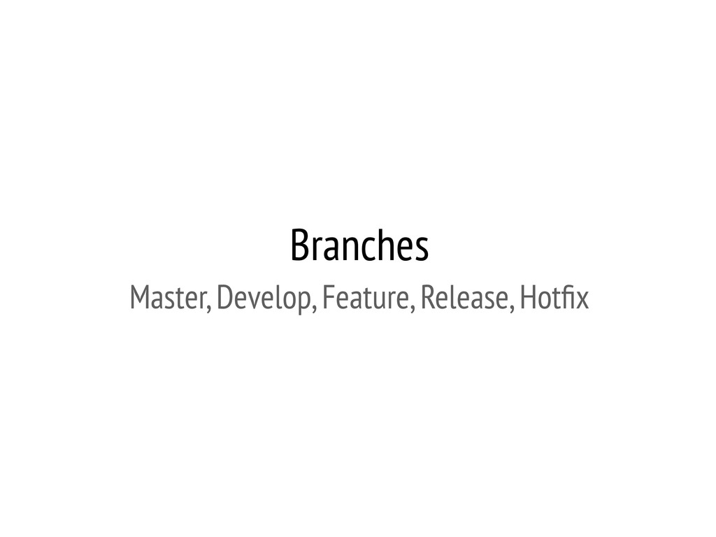 Branches Master, Develop, Feature, Release, Hot...