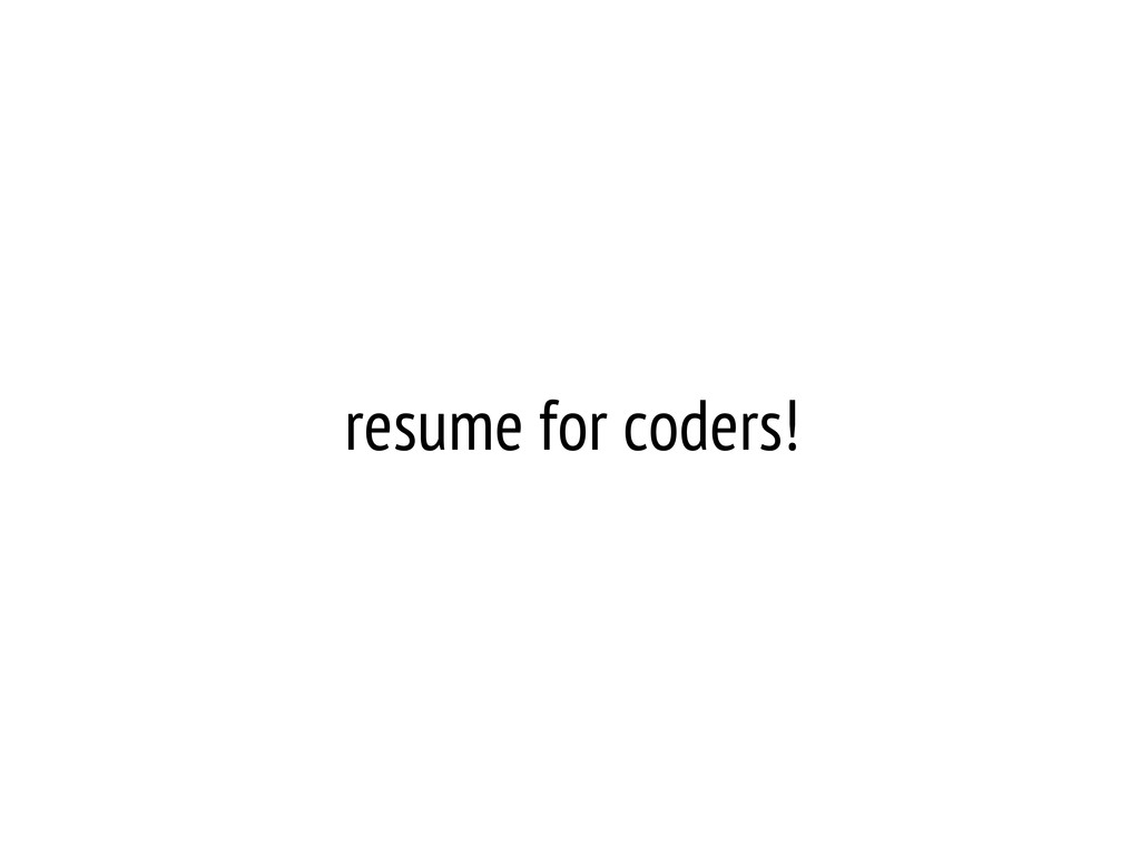 resume for coders!