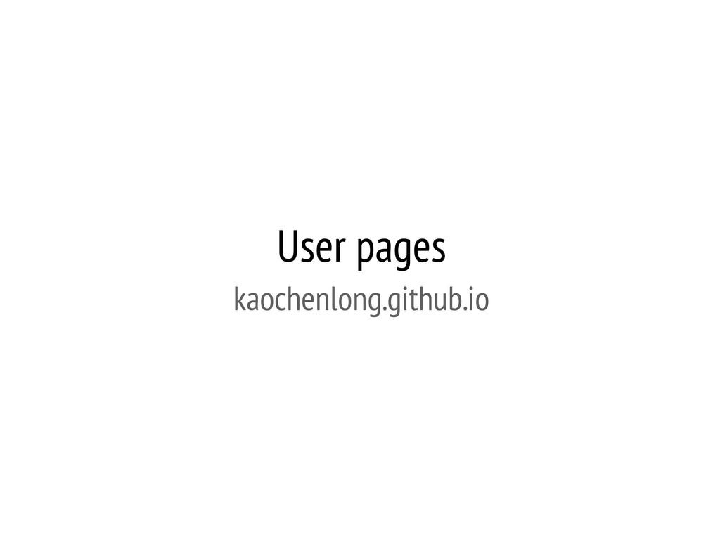 User pages kaochenlong.github.io