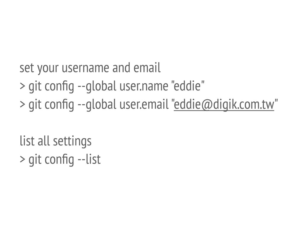 set your username and email > git config --globa...