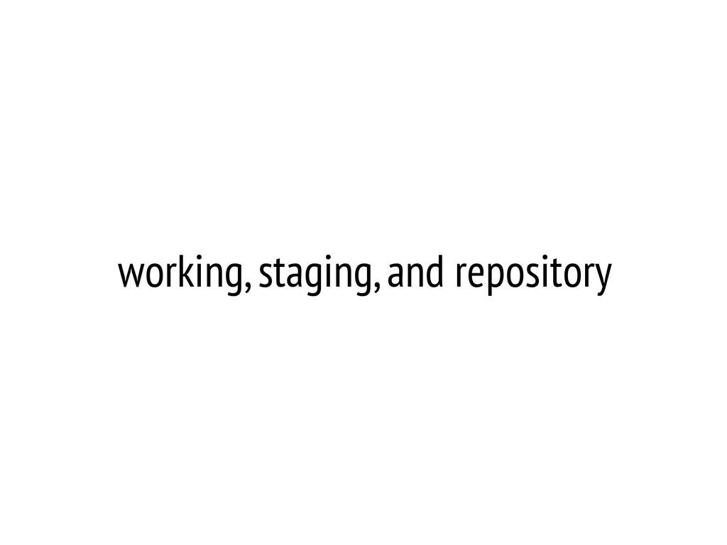 working, staging, and repository