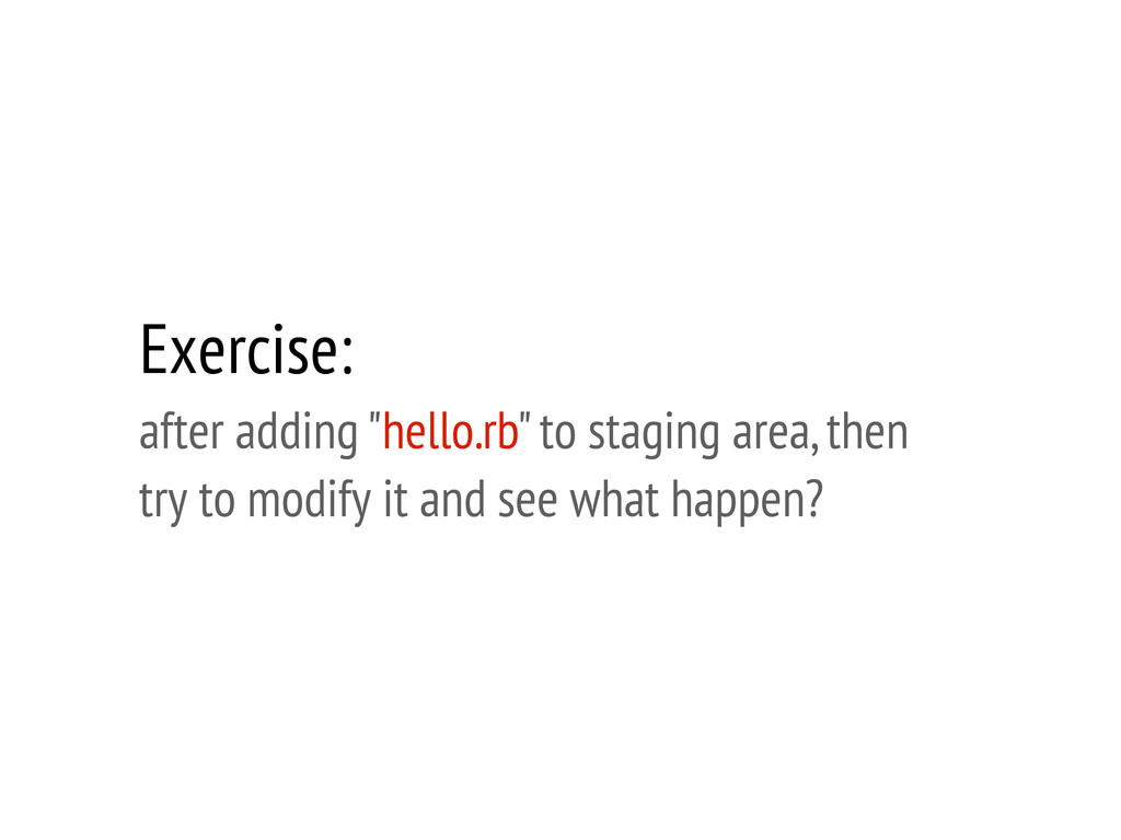 "Exercise: after adding ""hello.rb"" to staging ar..."