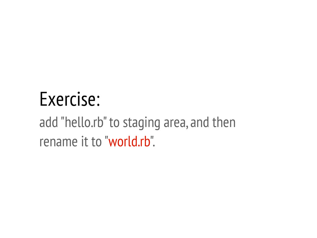 "Exercise: add ""hello.rb"" to staging area, and t..."