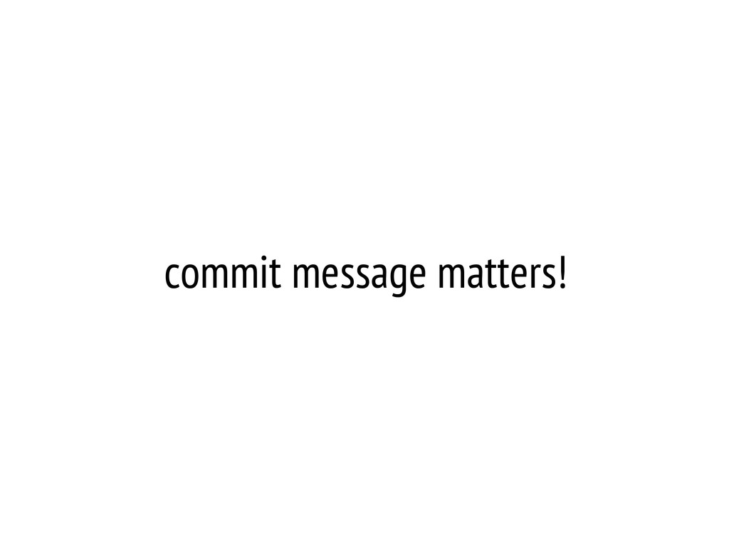commit message matters!