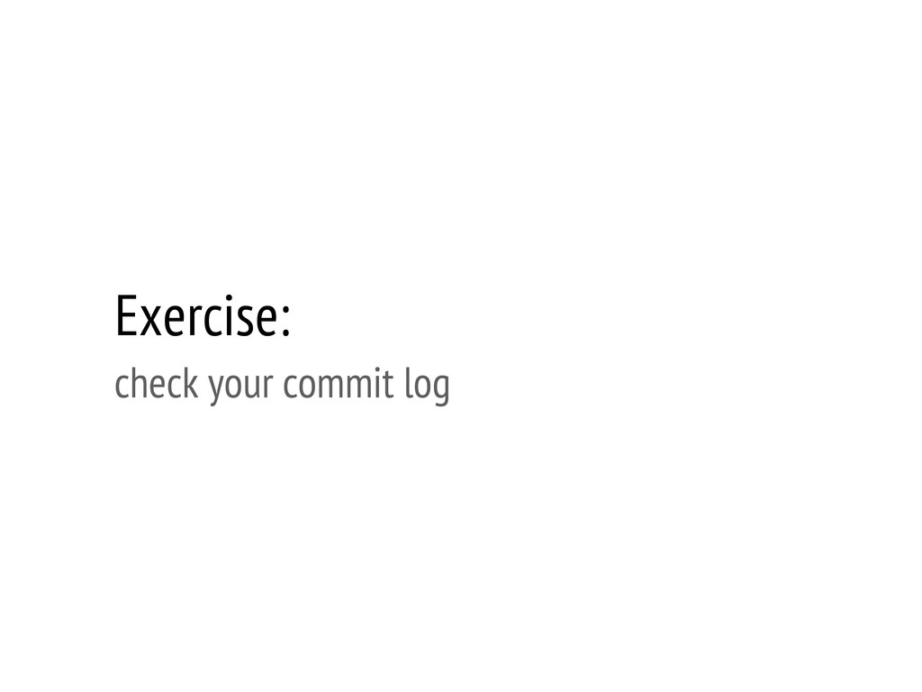 Exercise: check your commit log