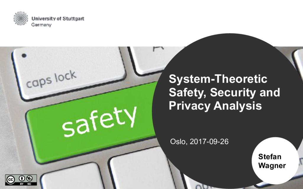 Oslo, 2017-09-26 Stefan Wagner System-Theoretic...