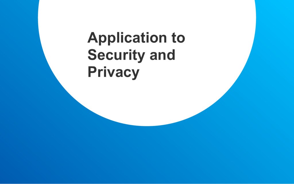 Application to Security and Privacy