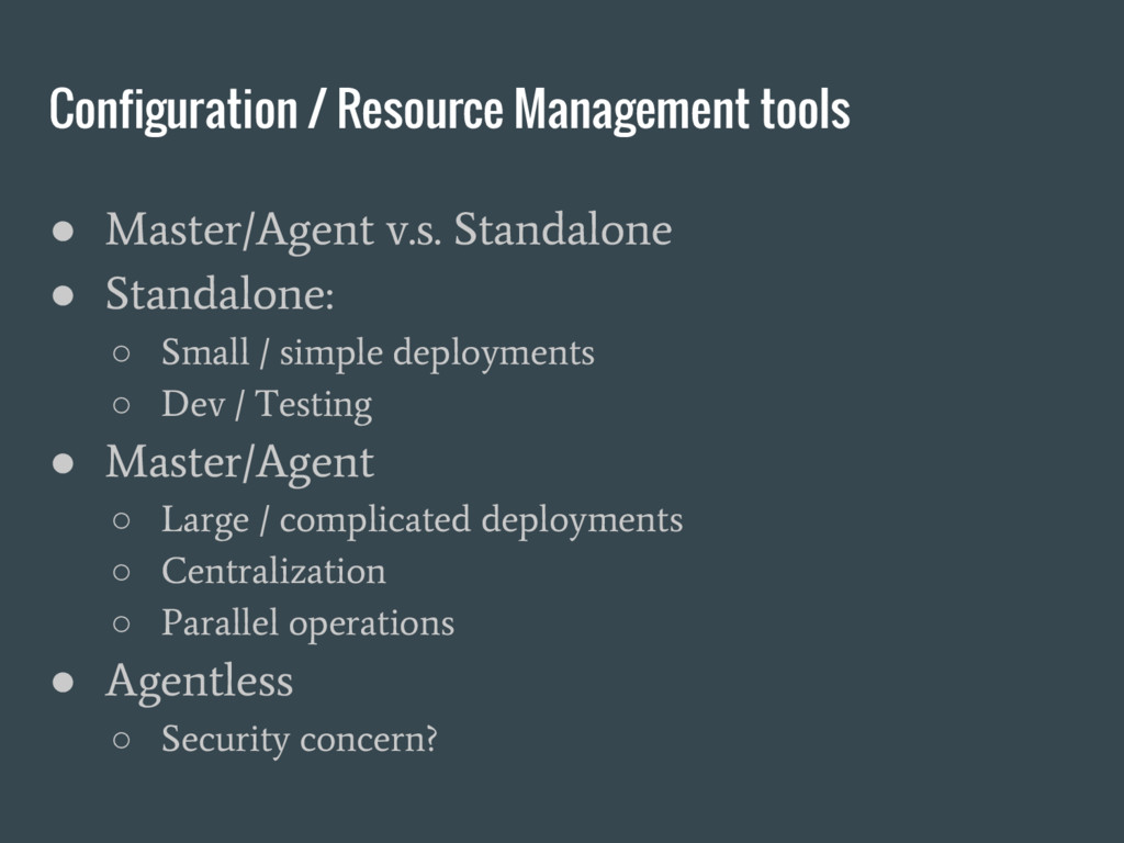 Configuration / Resource Management tools ● Mas...