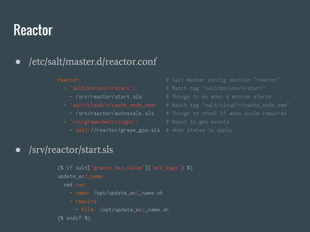 Reactor ● /etc/salt/master.d/reactor.conf react...