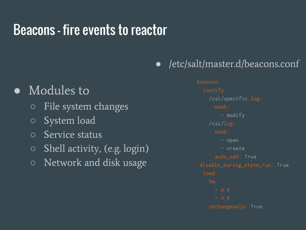 Beacons - fire events to reactor ● /etc/salt/ma...
