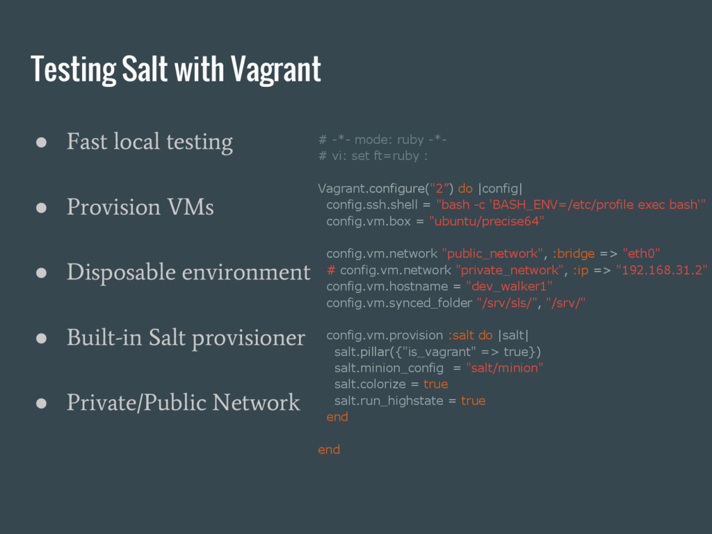 Testing Salt with Vagrant ● Fast local testing ...