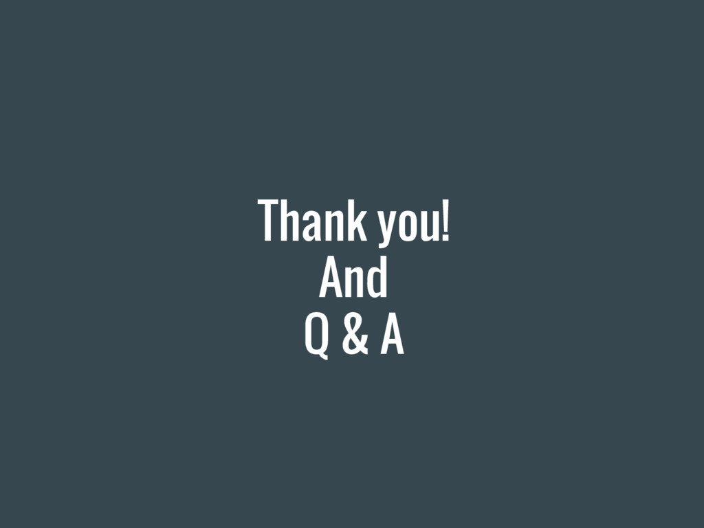 Thank you! And Q & A