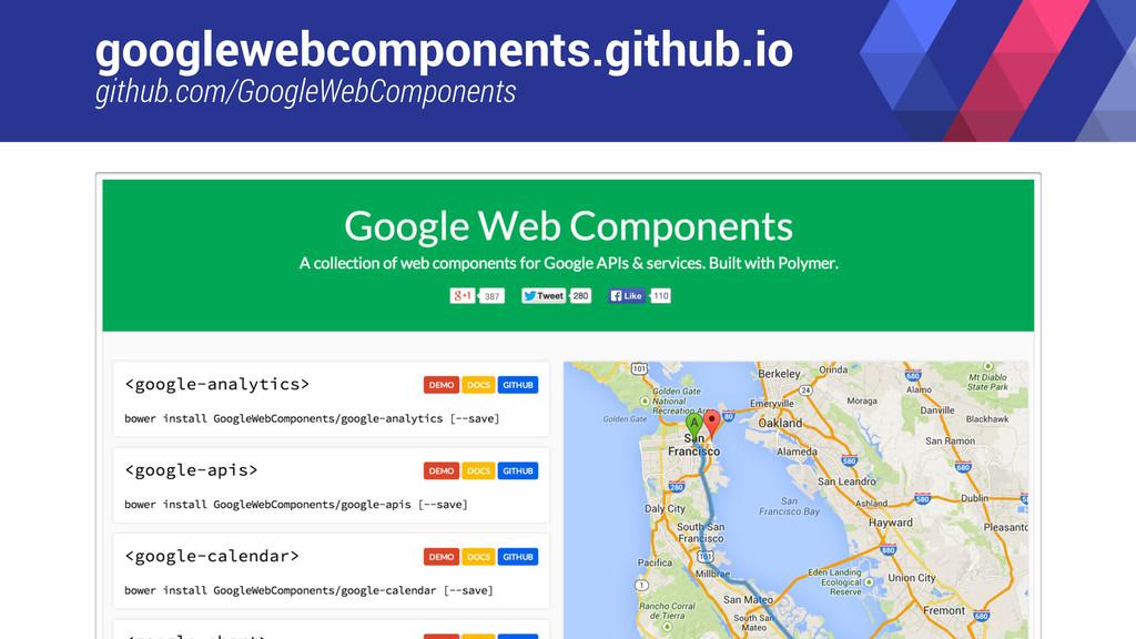 googlewebcomponents.github.io github.com/Google...