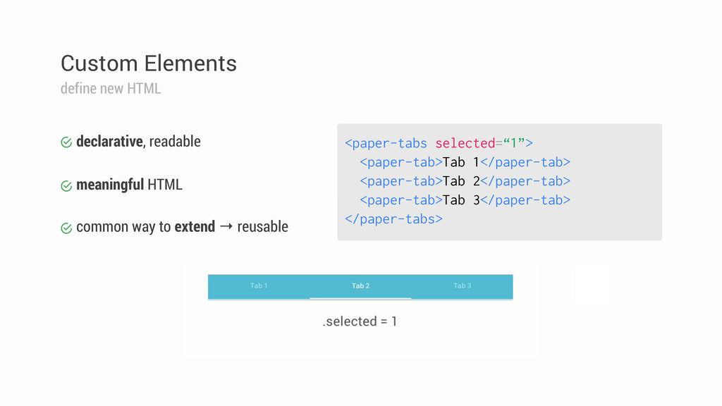 "<paper-tabs selected=""1""> <paper-tab>Tab 1</pap..."