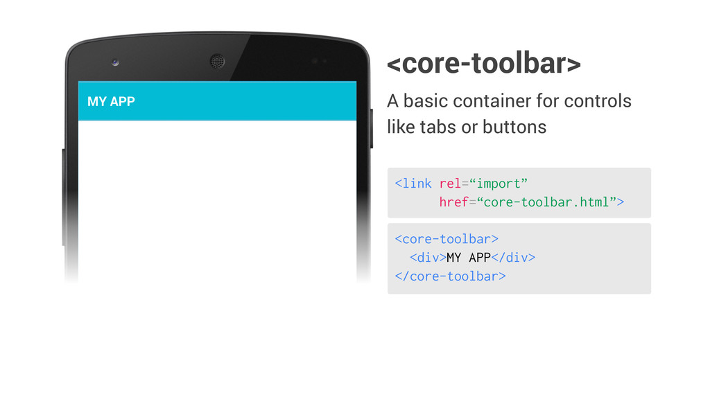 <core-toolbar> <div>MY APP</div> </core-toolbar...