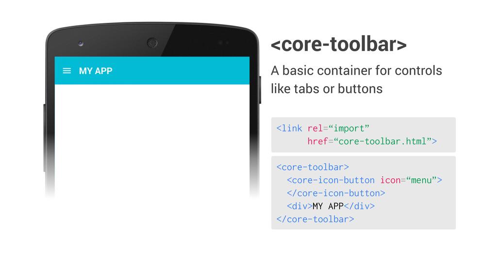 """<core-toolbar> <core-icon-button icon=""""menu""""> <..."""