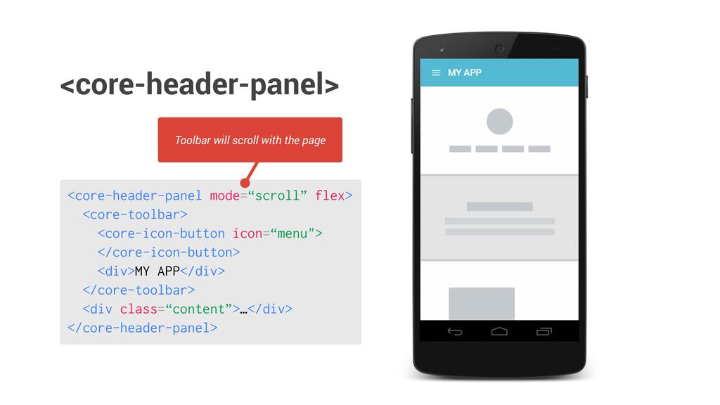 "<core-header-panel mode=""scroll"" flex> <core-to..."