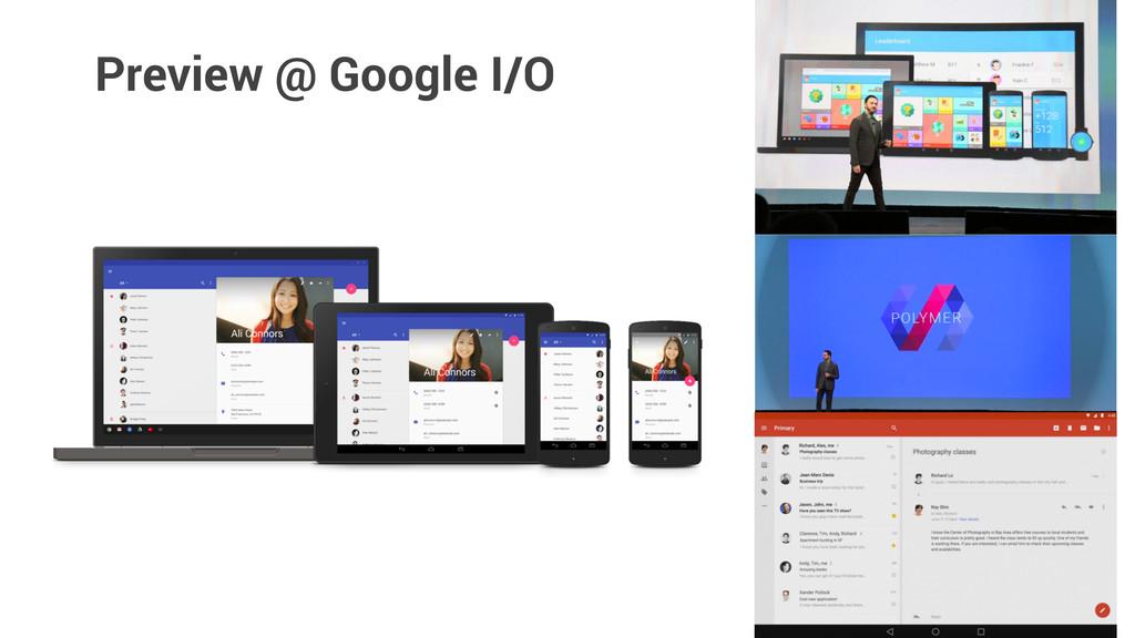Preview @ Google I/O