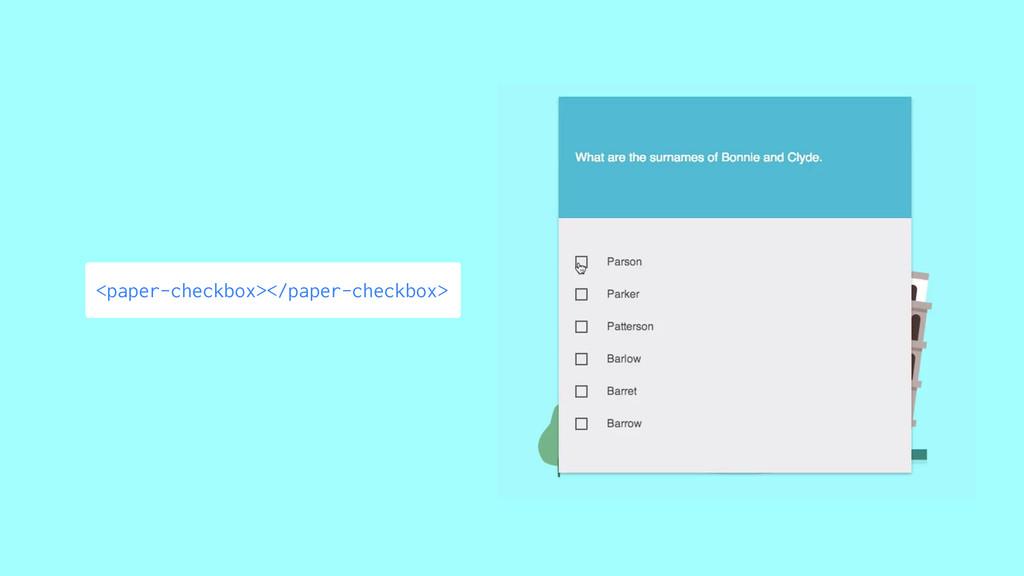 <paper-checkbox></paper-checkbox>