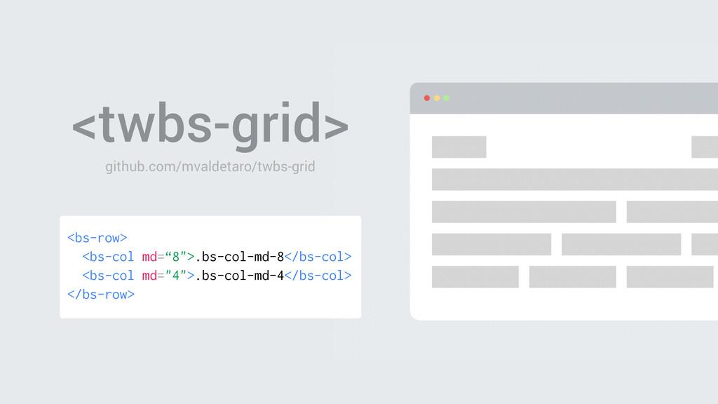 <twbs-grid> github.com/mvaldetaro/twbs-grid <bs...