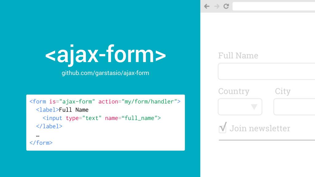 <ajax-form> github.com/garstasio/ajax-form Full...
