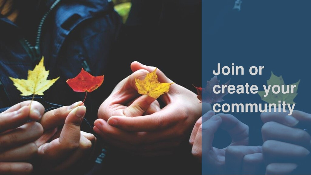 Join or create your community