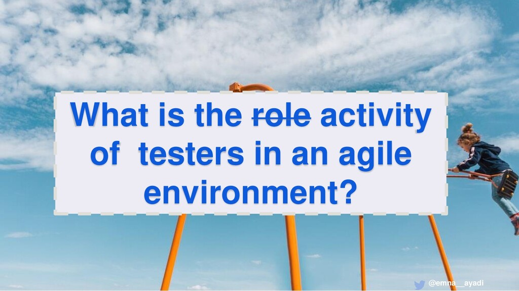 @emna__ayadi What is the role activity of teste...