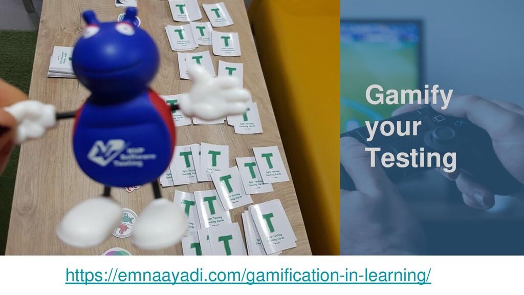 Gamify your Testing https://emnaayadi.com/gamif...