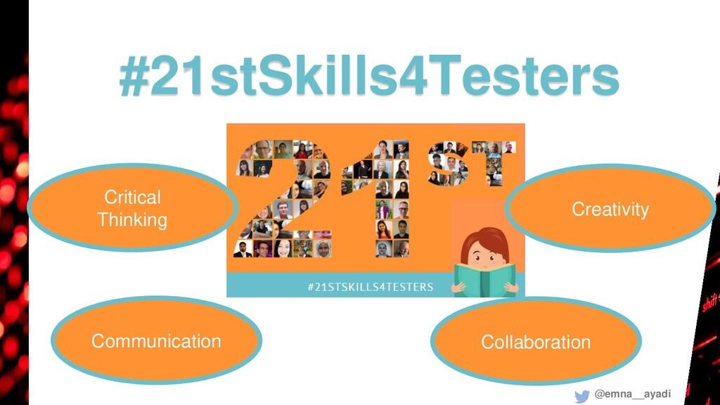 @emna__ayadi #21stSkills4Testers Critical Think...