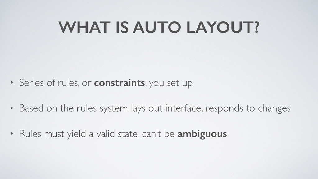 WHAT IS AUTO LAYOUT? • Series of rules, or cons...