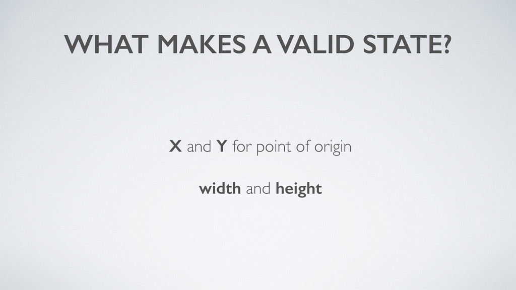 WHAT MAKES A VALID STATE? X and Y for point of ...