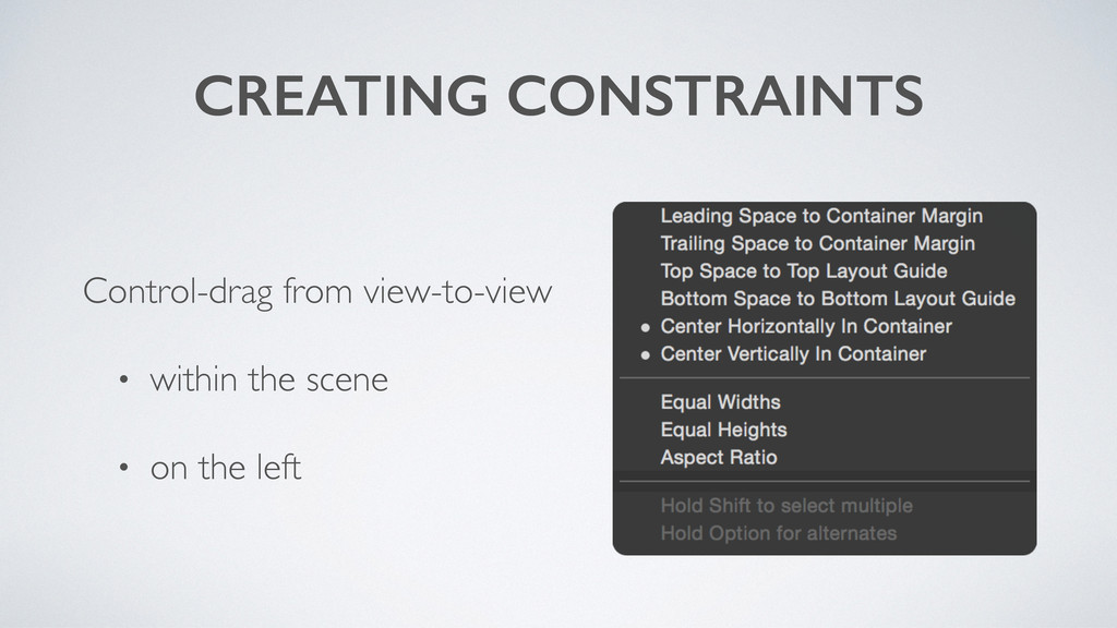 CREATING CONSTRAINTS Control-drag from view-to-...
