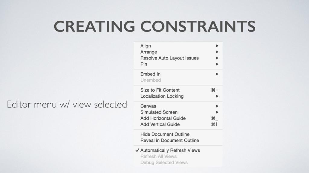 CREATING CONSTRAINTS Editor menu w/ view select...