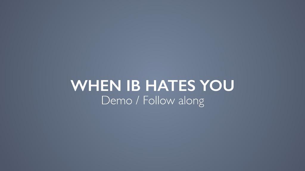 WHEN IB HATES YOU Demo / Follow along