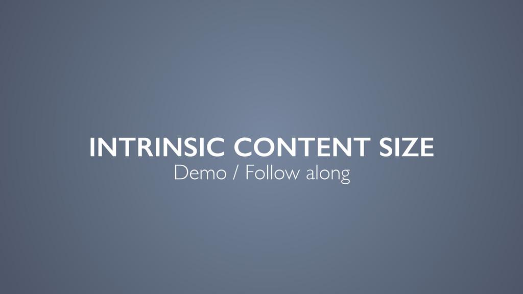 INTRINSIC CONTENT SIZE Demo / Follow along