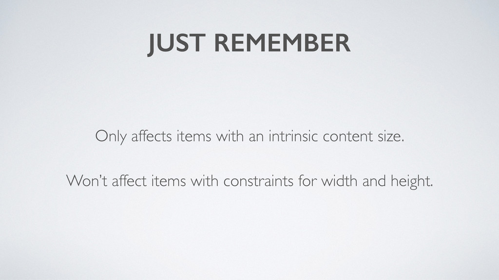 JUST REMEMBER Only affects items with an intrin...