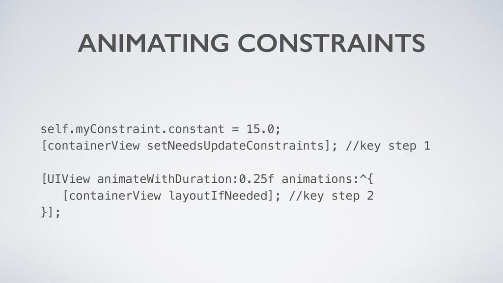 self.myConstraint.constant = 15.0; [containerVi...