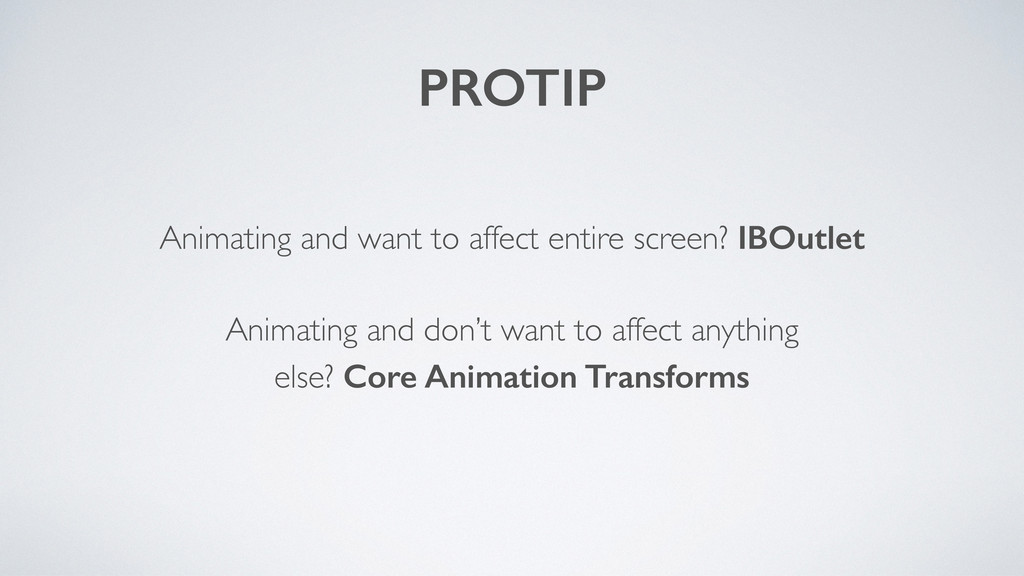 PROTIP Animating and want to affect entire scre...
