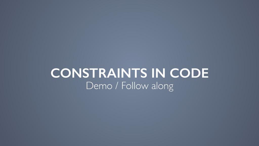 CONSTRAINTS IN CODE Demo / Follow along
