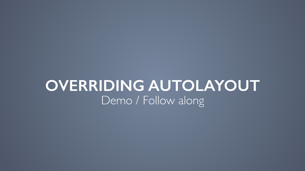 OVERRIDING AUTOLAYOUT Demo / Follow along