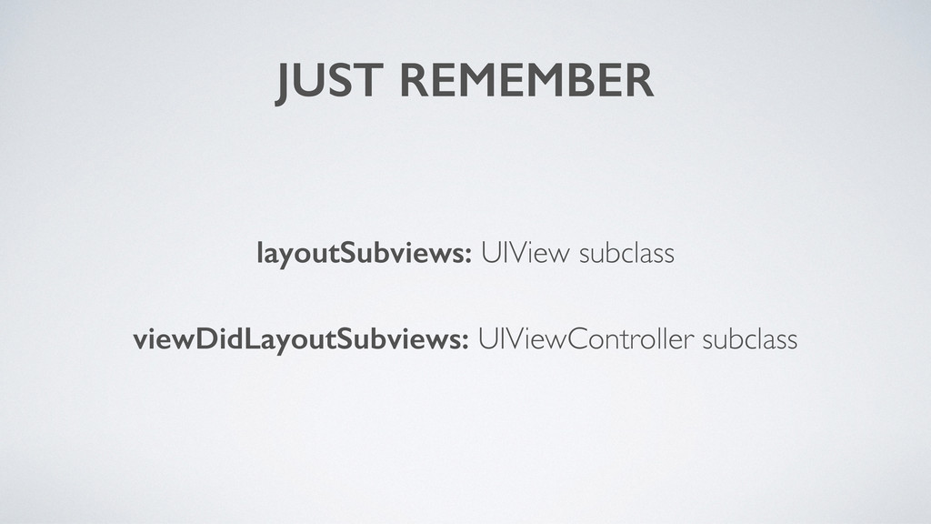 JUST REMEMBER layoutSubviews: UIView subclass v...